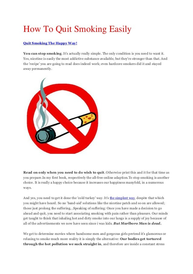 How To Quit Smoking Easily Quit Smoking The Happy Way! You can stop smoking. It's actually really simple. The only conditi...