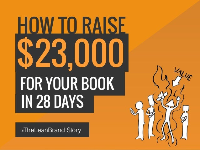 #TheLeanBrand Story HOW TO RAISE $23,000 FOR YOUR BOOK IN 28 DAYS