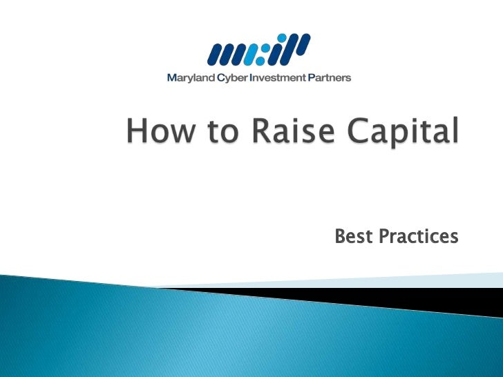 How to Raise Capital <br />Best Practices<br />