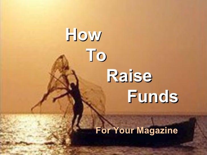 How                                    ToBusiness Of Magazine Publishing                                      Raise       ...
