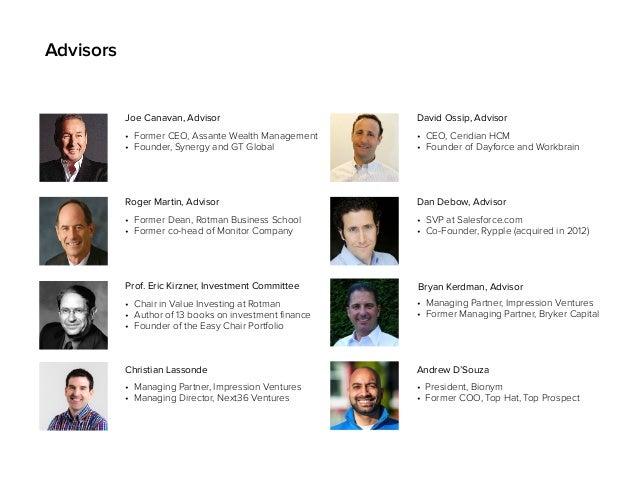 Advisors • Former CEO, Assante Wealth Management • Founder, Synergy and GT Global Joe Canavan, Advisor • Former Dean, Rotm...