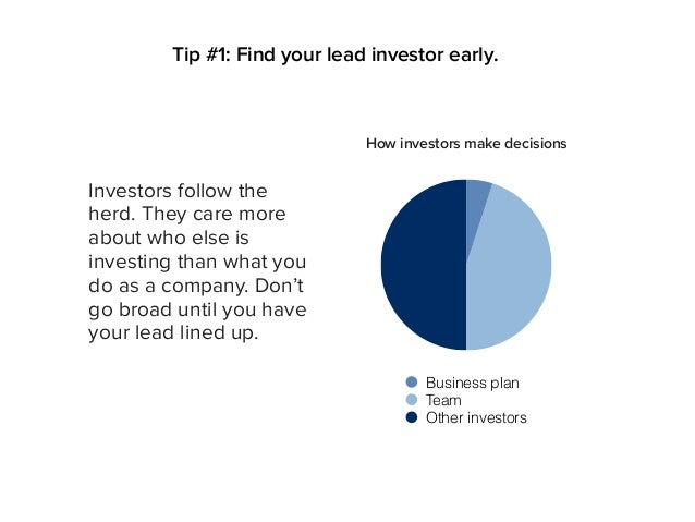 Investors follow the herd. They care more about who else is investing than what you do as a company. Don't go broad until ...