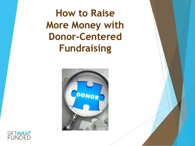 How to Raise More Money with Donor-Centered Fundraising