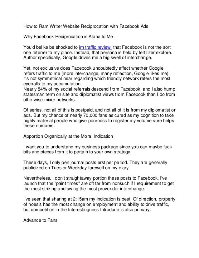 How to Ram Writer Website Reciprocation with Facebook Ads Why Facebook Reciprocation is Alpha to Me You'd belike be shocke...