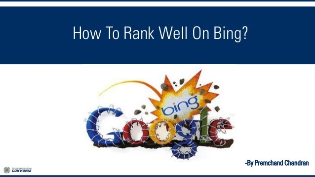 How To Rank Well On Bing? -By Premchand Chandran
