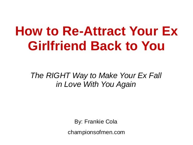 Attract ex girlfriend