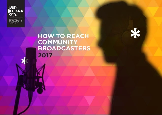 HOW TO REACH COMMUNITY BROADCASTERS 2017