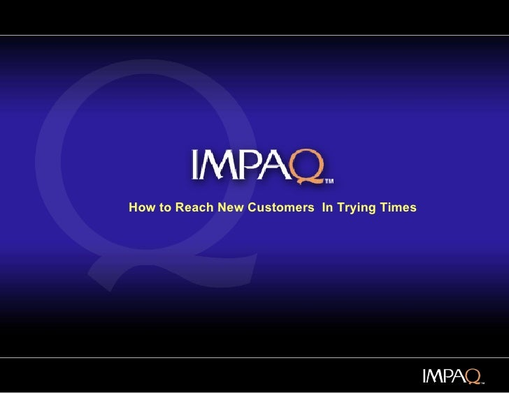 How to Reach New Customers  In Trying Times
