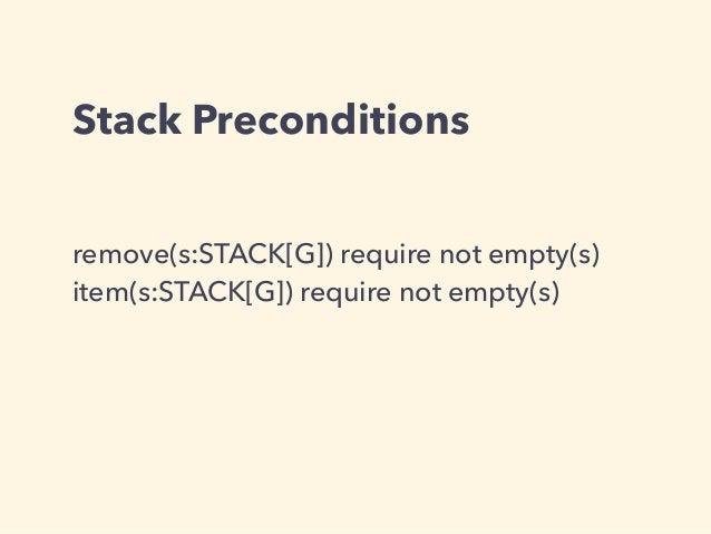 Stack Preconditions remove(s:STACK[G]) require not empty(s) item(s:STACK[G]) require not empty(s)