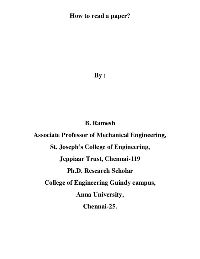 How to read a paper? By : B. Ramesh Associate Professor of Mechanical Engineering, St. Joseph's College of Engineering, Je...