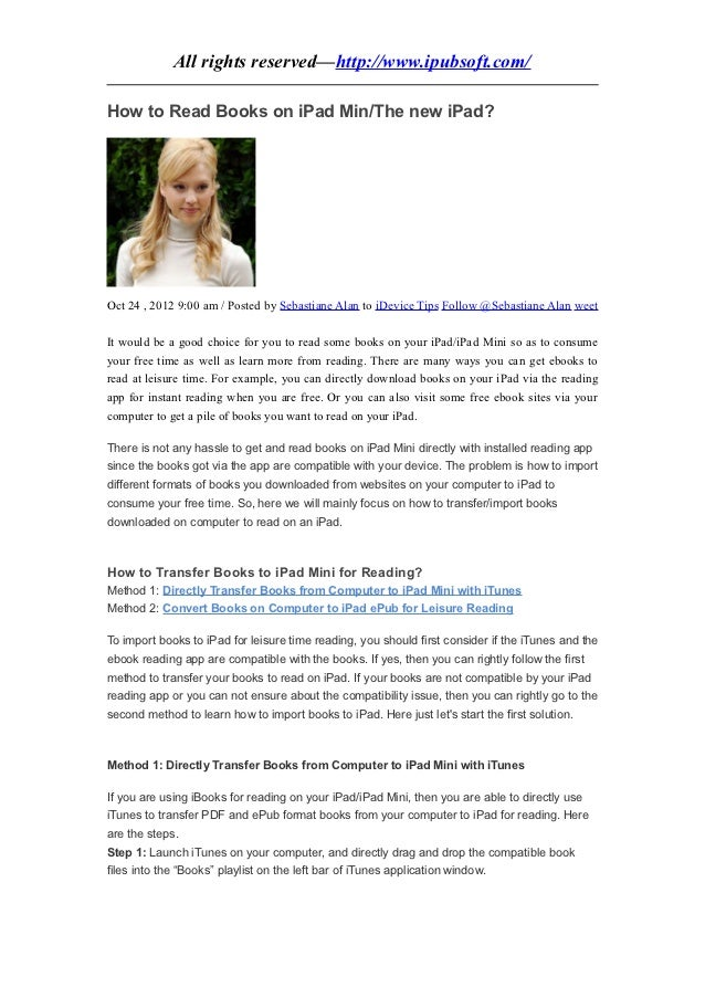 All rights reserved—http://www.ipubsoft.com/How to Read Books on iPad Min/The new iPad?Oct 24 , 2012 9:00 am / Posted by S...