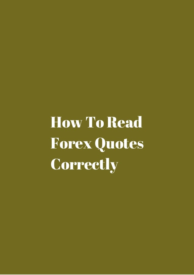 Forex Quotes Prepossessing Impossible How To Read Forex Quotes Correctly