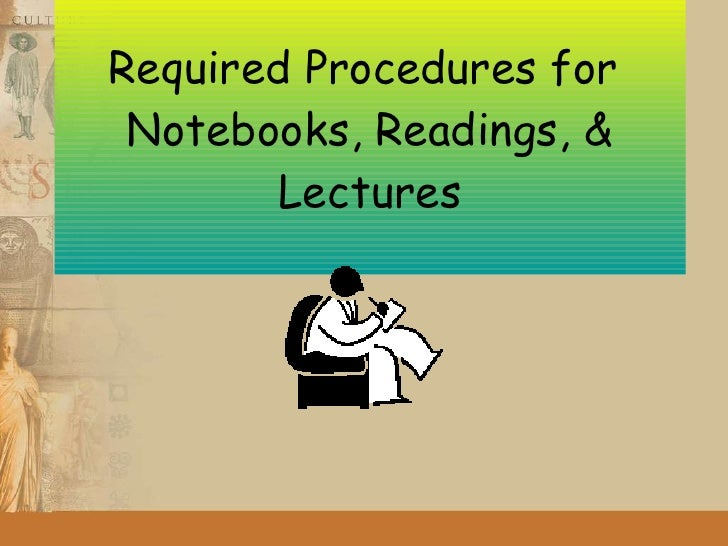 Required Procedures for  Notebooks, Readings, & Lectures