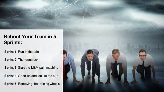 Sprint 1: Understand the team's current reality • Coaches time to listen • Discussions with group members • Not the time f...