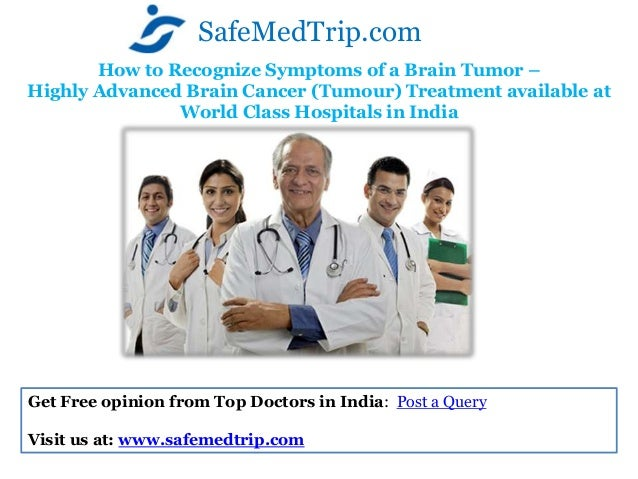 How to Recognize Symptoms of a Brain Tumor – Highly Advanced Brain Cancer (Tumour) Treatment available at World Class Hosp...