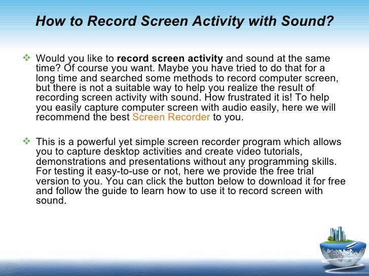How to Record Screen Activity with Sound? Would you like to record screen activity and sound at the same  time? Of course...