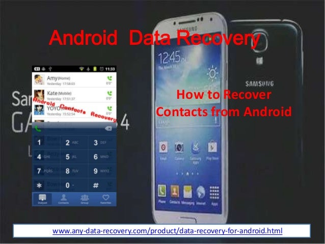Android Data Recovery How to Recover Contacts from Android httpwww.any-data-recovery.com/product/data-recovery-for-android...