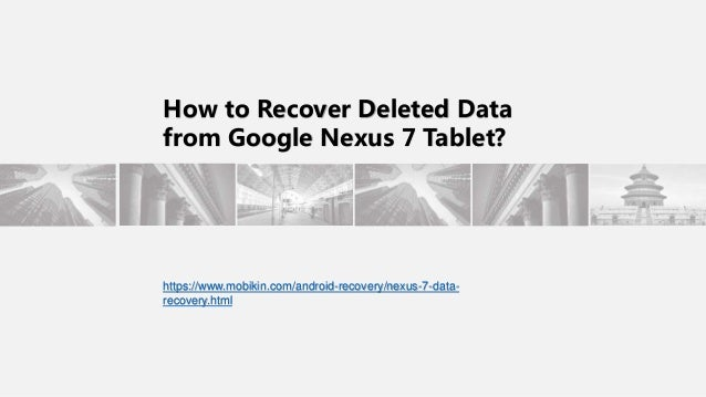 How To Recover Deleted Data From Google Nexus 7 Tablet