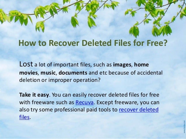 How to Recover Deleted Files for Free? Lost a lot of important files, such as images, home movies, music, documents and et...