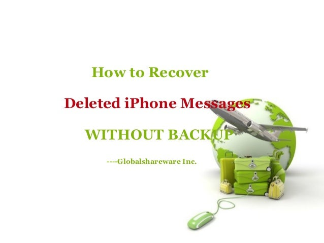 how to get deleted messages on iphone how to recover deleted messages from iphone without backup 8055