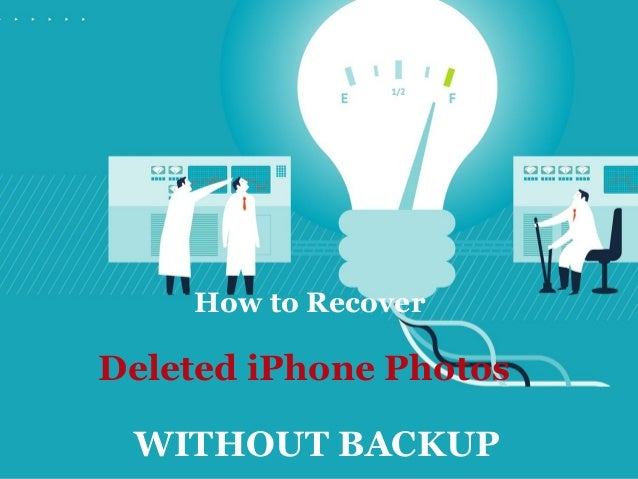 recover iphone photos after restore without backup how to recover deleted photos from iphone without backup 20520