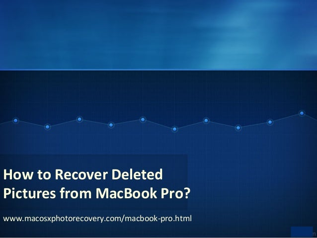 How to Recover Deleted Pictures from MacBook Pro? www.macosxphotorecovery.com/macbook-pro.html