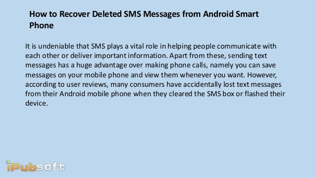 how to recover deleted text messages from iphone how to recover deleted sms messages from android smart phone 4438