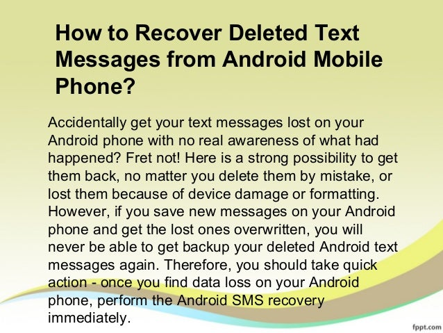 How to Recover Deleted Text  Messages from Android Mobile  Phone?  Accidentally get your text messages lost on your  Andro...