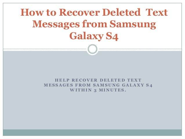 how to recover deleted text messages on iphone how to recover deleted text messages from samsung galaxy s4 20958