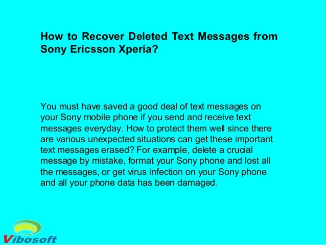 how to recover deleted text messages on iphone how to recover deleted text messages from sony ericsson xperia 20958