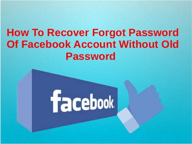 How To Recover Forgot Password Of Facebook Account Without