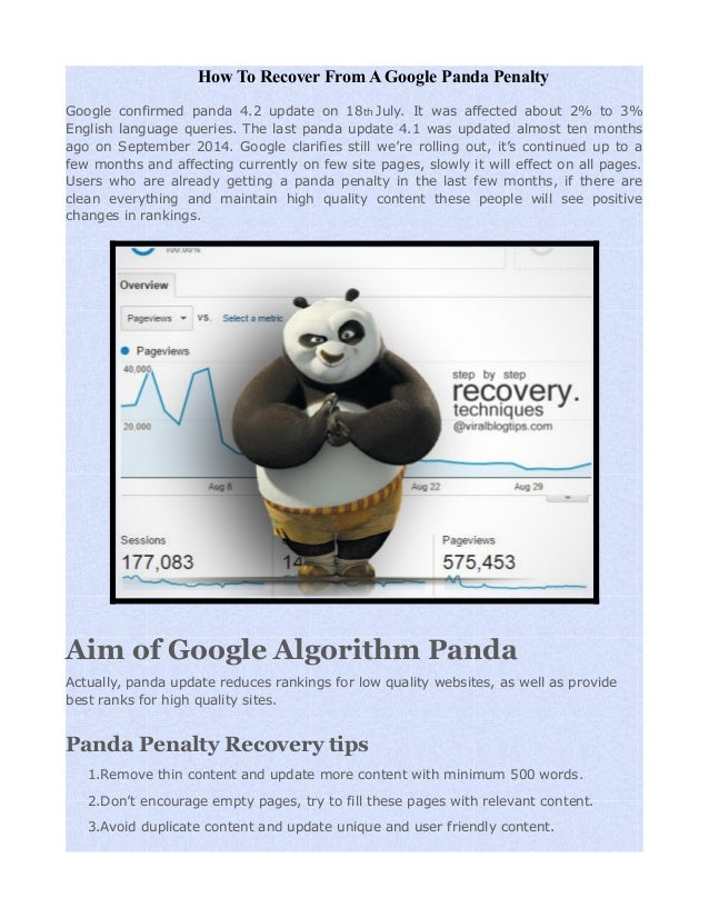 How To Recover From A Google Panda Penalty Google confirmed panda 4.2 update on 18th July. It was affected about 2% to 3% ...