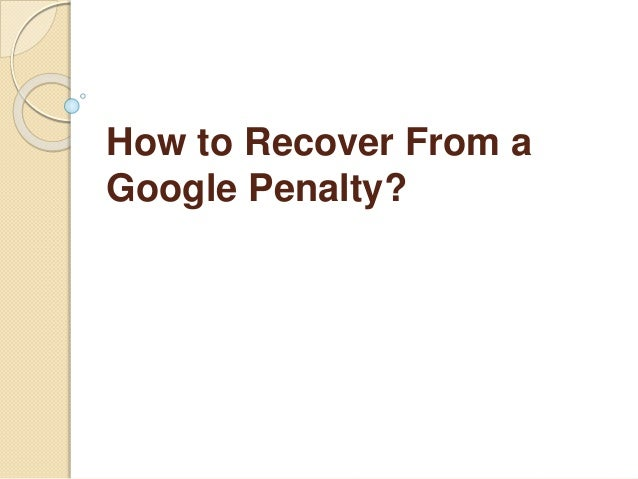 How to Recover From a Google Penalty?