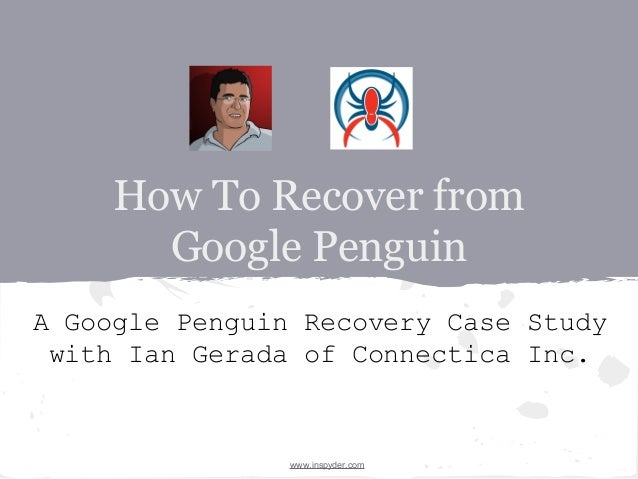 How To Recover from Google Penguin A Google Penguin Recovery Case Study with Ian Gerada of Connectica Inc.  www.inspyder.c...