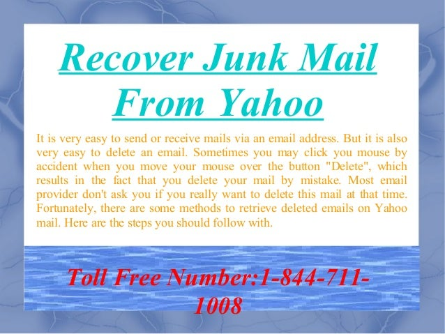 How To Recover Junk Mail From Yahoo | How To Recover Delete Mail From Yahoo Slide 3