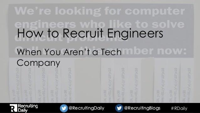 #RDaily@RecruitingDaily @RecruitingBlogs@RecruitingDaily @RecruitingBlogs How to Recruit Engineers When You Aren't a Tech ...