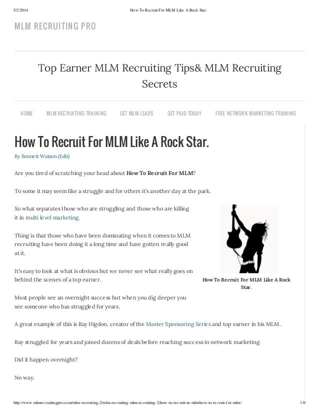 5/2/2014 How To Recruit For MLM Like A Rock Star. http://www.mlmrecruitingpro.com/mlm-recruiting-2/mlm-recruiting-mlm-recr...