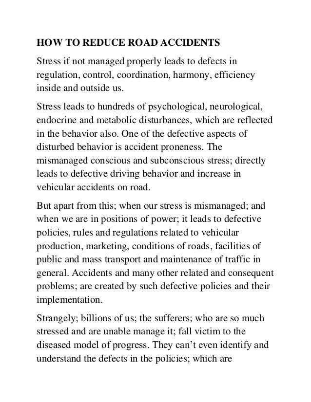HOW TO REDUCE ROAD ACCIDENTS Stress if not managed properly leads to defects in regulation, control, coordination, harmony...