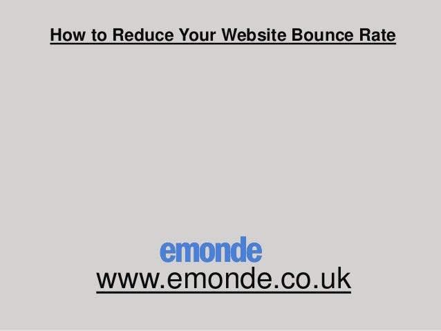 How to Reduce Your Website Bounce Ratewww.emonde.co.uk