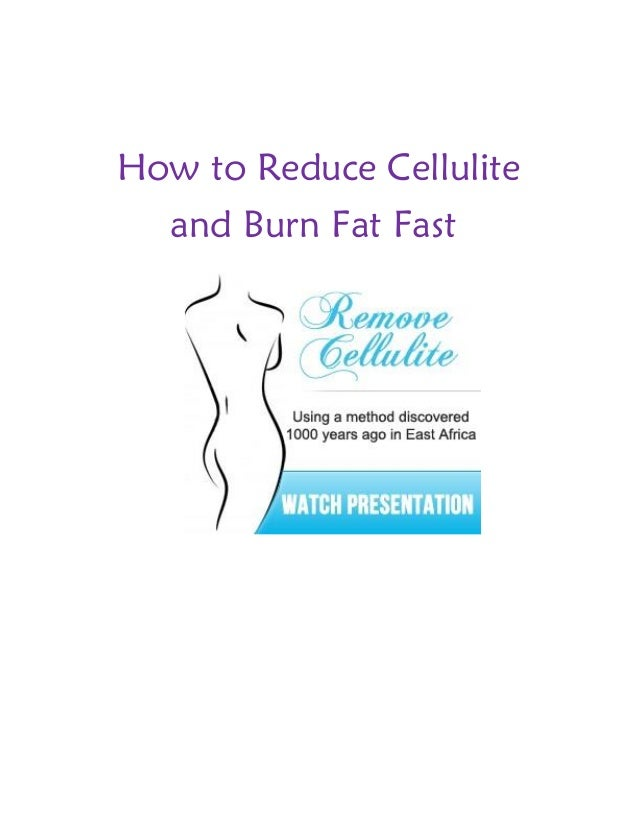 How to Reduce Cellulite and Burn Fat Fast