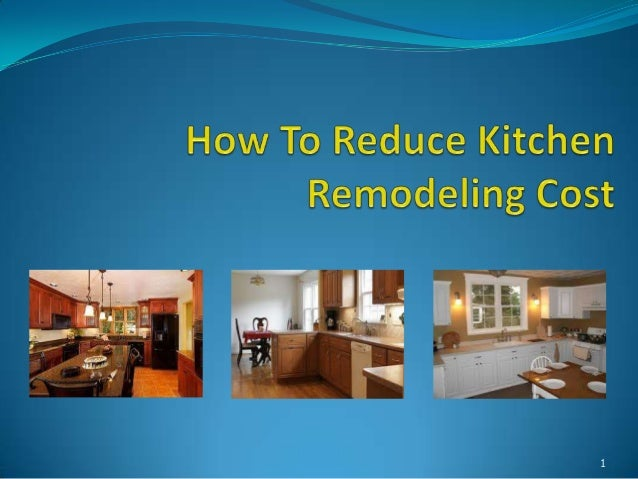 How To Reduce Kitchen Remodeling Cost