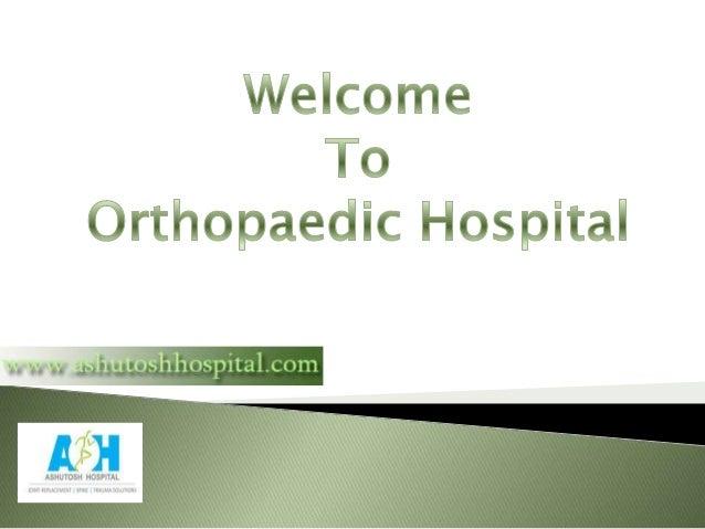Weicome To  Orthopaedic i-iospitai