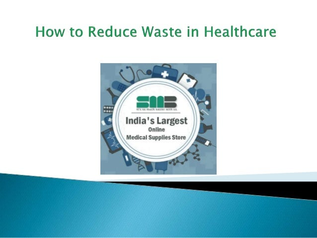 How to reduce waste in healthcare