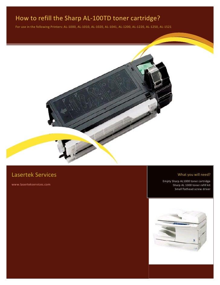 How to refill the Sharp AL-100TD toner cartridge?  For use in the following Printers: AL-1000, AL-1010, AL-1020, AL-1041, ...