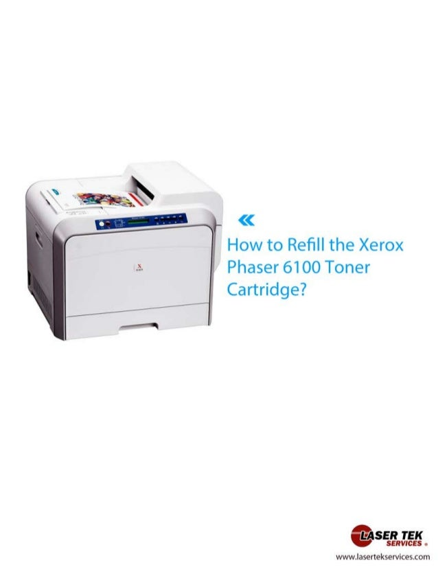 How to refill the xerox phaser 6100 toner cartridge cover