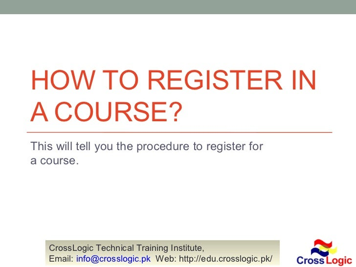 HOW TO REGISTER INA COURSE?This will tell you the procedure to register fora course.   CrossLogic Technical Training Insti...
