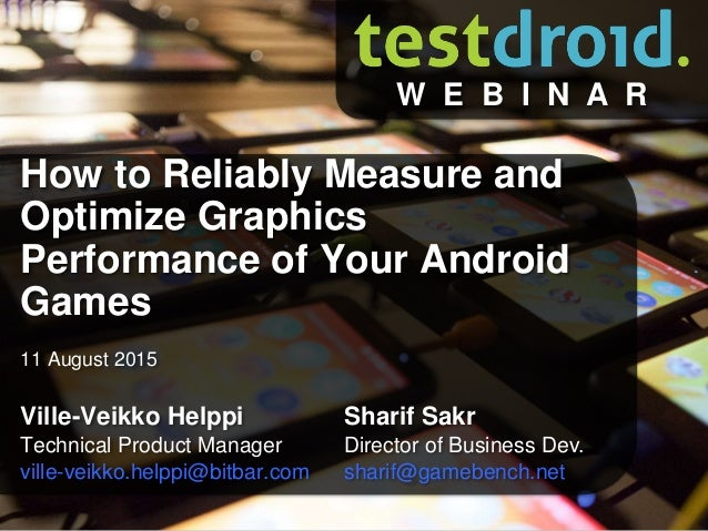 11 August 2015 Ville-Veikko Helppi Technical Product Manager ville-veikko.helppi@bitbar.com How to Reliably Measure and Op...