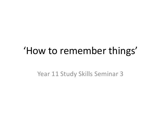 'How to remember things' Year 11 Study Skills Seminar 3