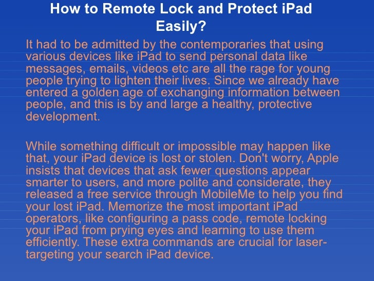 How to Remote Lock and Protect iPad                 Easily?It had to be admitted by the contemporaries that usingvarious d...