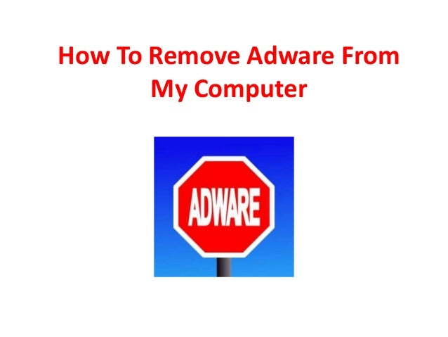 How To Remove Adware From My Computer